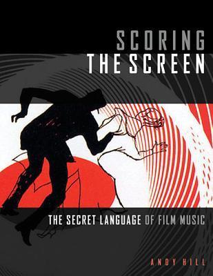 Scoring the Screen: The Secret Language of Film Music