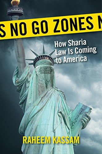 Raheem Kassam - No Go Zones; How Sharia Law Is Coming to a Neighborhood Near You