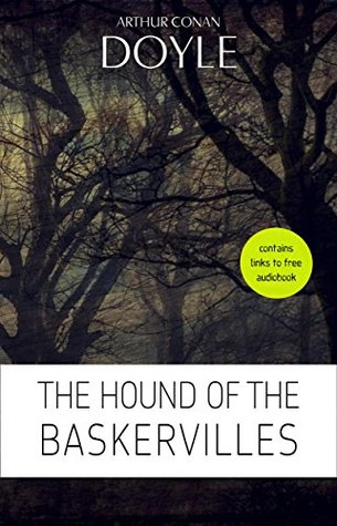 Arthur Conan Doyle: The Hound of the Baskervilles [contains links to free audiobook]