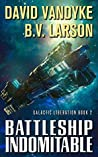 Battleship Indomitable (Galactic Liberation, #2)