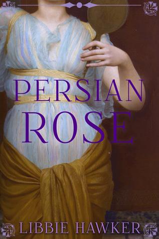Persian Rose by Libbie Hawker