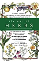 The Way of Herbs: Herbal Remedies for Natural Health and Healing