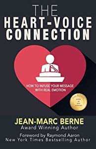 The Heart-Voice Connection: How to Infuse Your Message with Real Emotion