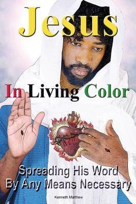 Jesus in Living Color: Spreading His Word by Any Means Necessary