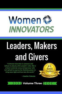 Women Innovators 3: Leaders, Makers and Givers