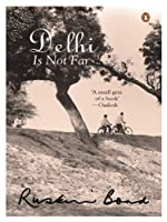 Delhi Is Not Far: A Novel