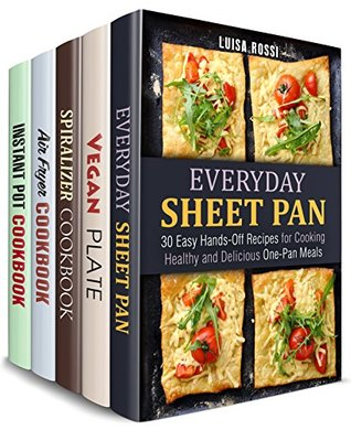 Dinner Time Box Set (5 in 1): Over 150 Everyday Sheet Pan, Vegan, Spiralizer, Air Fryer, Instant Pot Recipes for Quick and Healthy Cooking (Dump Dinner Recipes Book 2)