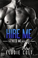 Hire Me (The Heed Me Novellas, #1)