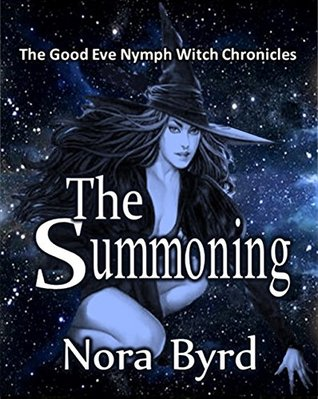The Summoning: The Good Eve Nymph Witch Chronicles