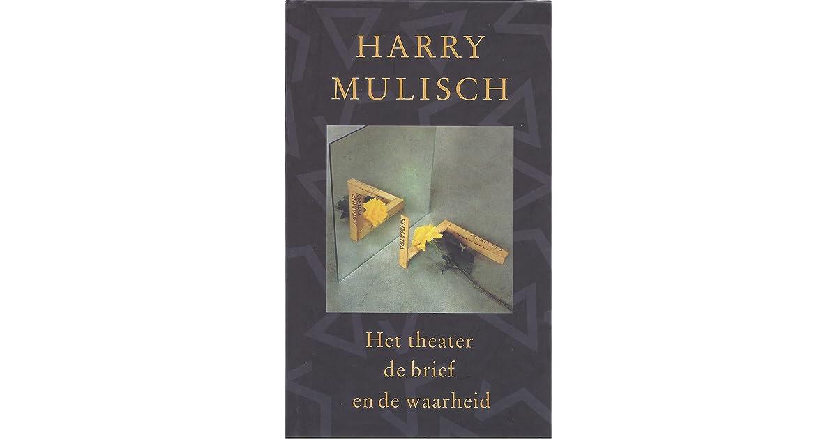 Het Theater De Brief En De Waarheid By Harry Mulisch