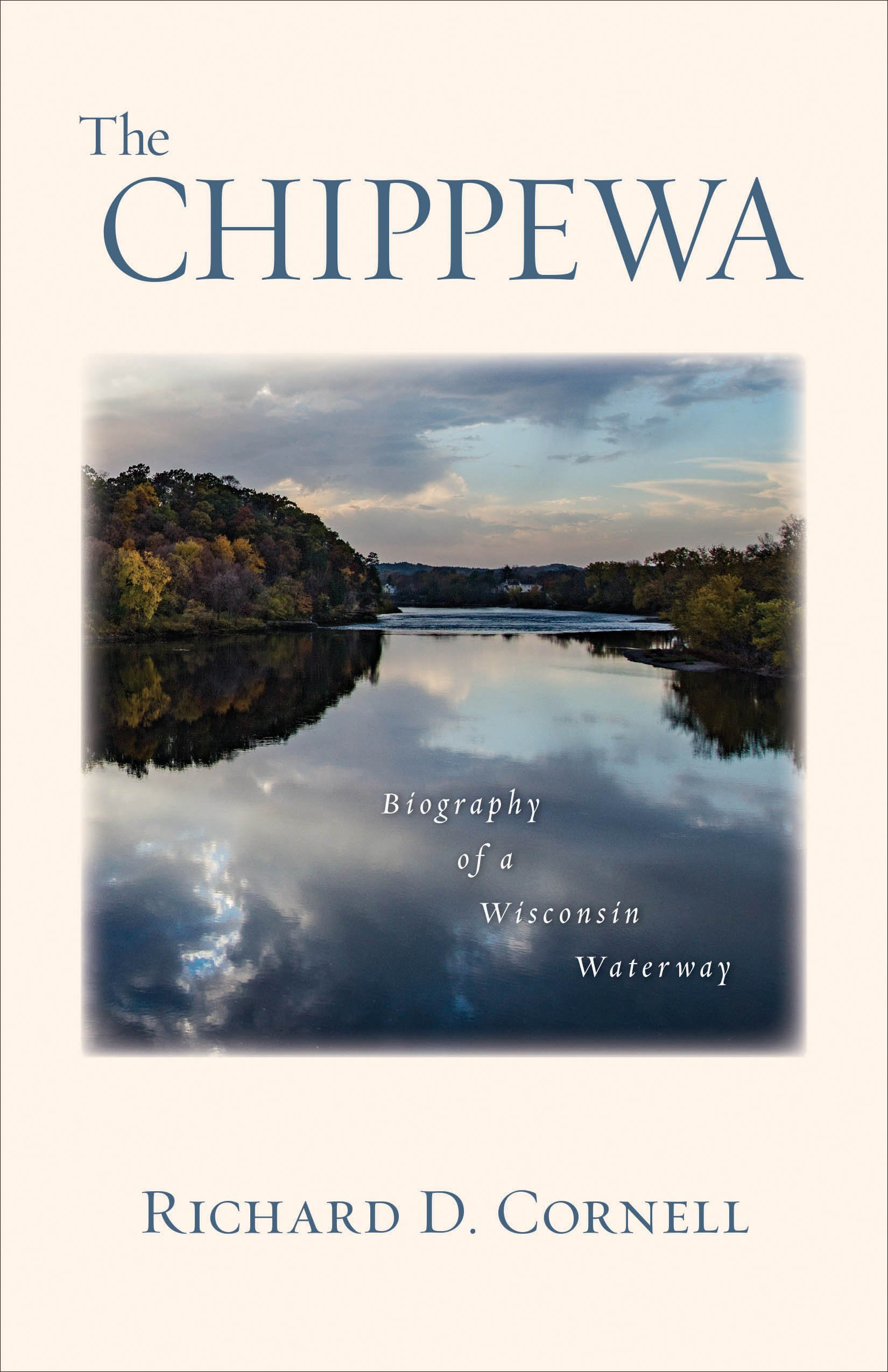 The Chippewa Biography of a Wisconsin Waterway