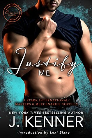 Justify Me (Stark International Trilogy #4.5; Masters & Mercenaries Crossover Collection)