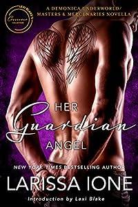 Her Guardian Angel (Demonica Underworld, #6; Demonica, #17; Masters & Mercenaries Crossover Collection)