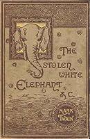 The Stolen White Elephant, Etc
