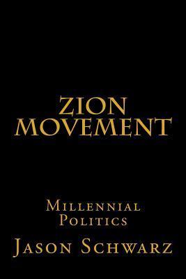 Zion Movement: Millennial Politics