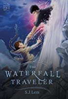 The Waterfall Traveler (The Waterfall Traveler, #1)