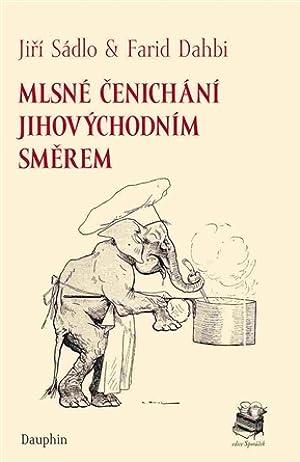 [ PDF / Epub ] ☀ Mlsné čenichání jihovýchodním směrem Author Jiří Sádlo – Vejega.info
