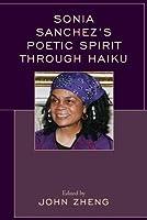 Sonia Sanchez's Poetic Spirit through Haiku