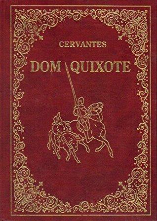 Dom Quixote by Miguel de Cervantes Saavedra