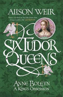 Anne Boleyn, A King's Obsession -  A Novel (Six Tudor Queens, 2)