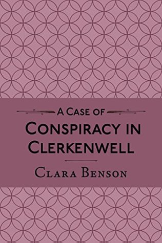 A Case of Conspiracy in Clerkenwell by Clara Benson