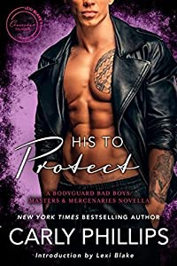 His to Protect (Bodyguard Bad Boys #2.5; Masters & Mercenaries Crossover Collection)