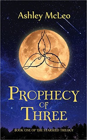 Cover of Prophecy of Three by Ashley McLeo (The Starseed Trilogy)