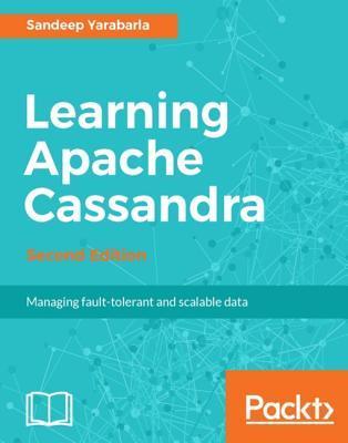 Learning Apache Cassandra - Second Edition by Sandeep Yarabarla