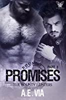 Promises: Part 3 (Bounty Hunters, #3)