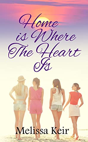 Home Is Where the Heart Is by Melissa Keir