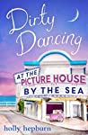 Dirty Dancing at the Picture House by the Sea (The Picture House by the Sea, #3)