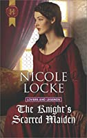 The Knight's Scarred Maiden (Lovers and Legends)