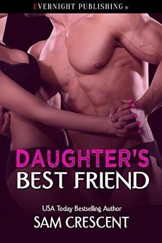 Daughter's Best Friend by Sam Crescent