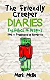 The Friendly Creeper Diaries: The Relics of Dragons (Book 7): Possessed by Herobrine (An Unofficial Minecraft Diary Book for Kids Ages 9 - 12 (Preteen)
