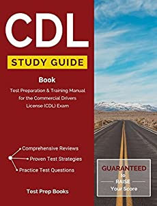 CDL Study Guide Book: Test Preparation & Training Manual for the Commercial Drivers License (CDL) Exam