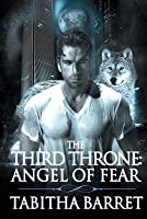 The Third Throne: Angel of Fear