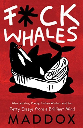 Fck Whales Also Families, Poetry, Folksy Wisdom and You