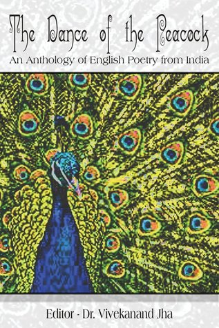 The Dance of the Peacock: An Anthology of English Poetry from India