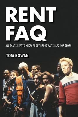 Rent FAQ: All That's Left to Know about Broadway's Blaze of Glory