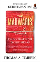 The Marwaris: From Jagat Seth to the Birlas (The Story of Indian Business)