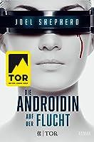 Die Androidin - Auf der Flucht (Cassandra Kresnov, #1)
