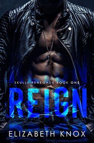 Reign (Skulls Renegade MC #1)
