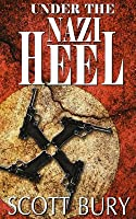 Under the Nazi Heel: Walking Out of War, Book II