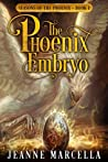 The Phoenix Embryo (Seasons of the Phoenix #1)