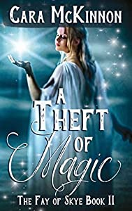 A Theft of Magic (The Fay of Skye #2)
