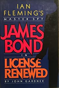 License Renewed (John Gardner's Bond, #1)