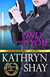 Only With You (To Serve and Protect #3)