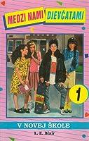 V novej škole (Medzi nami dievčatami, #1)