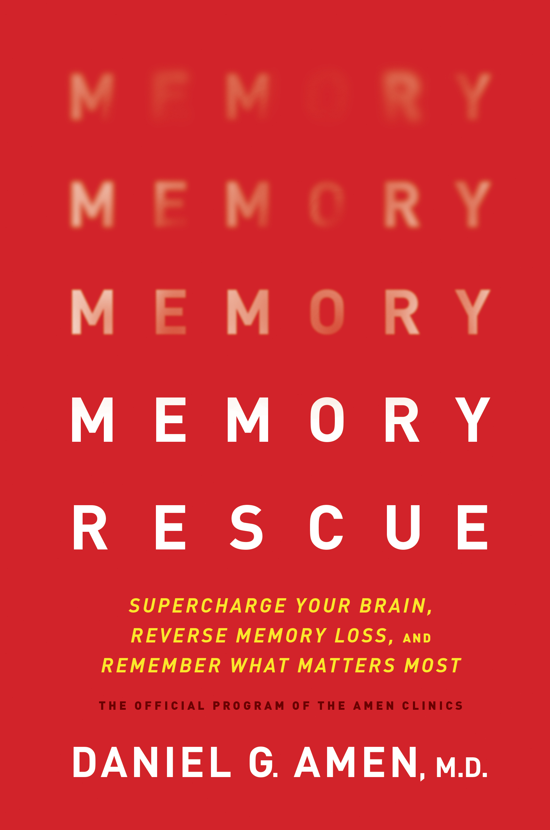 Memory Rescue Supercharge Your Brain, Reverse Memory Loss, and Remember What Matters Most