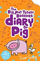Pig 4: The (big, fat, totally bonkers) Diary of Pig